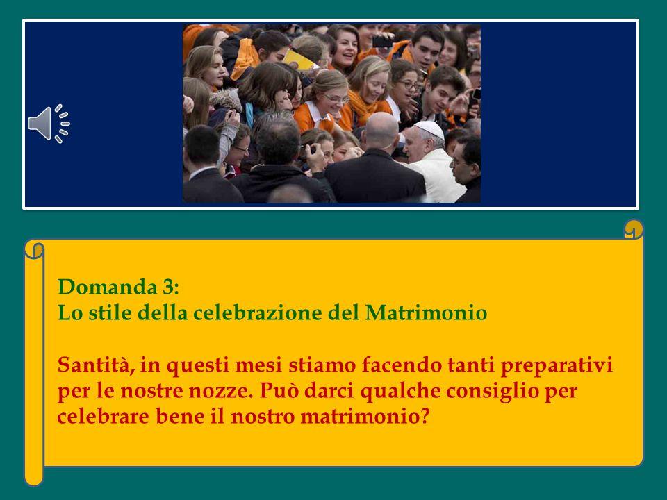 Domanda 3: Lo stile della celebrazione del Matrimonio.