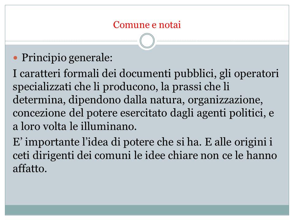 Comune e notai Principio generale: