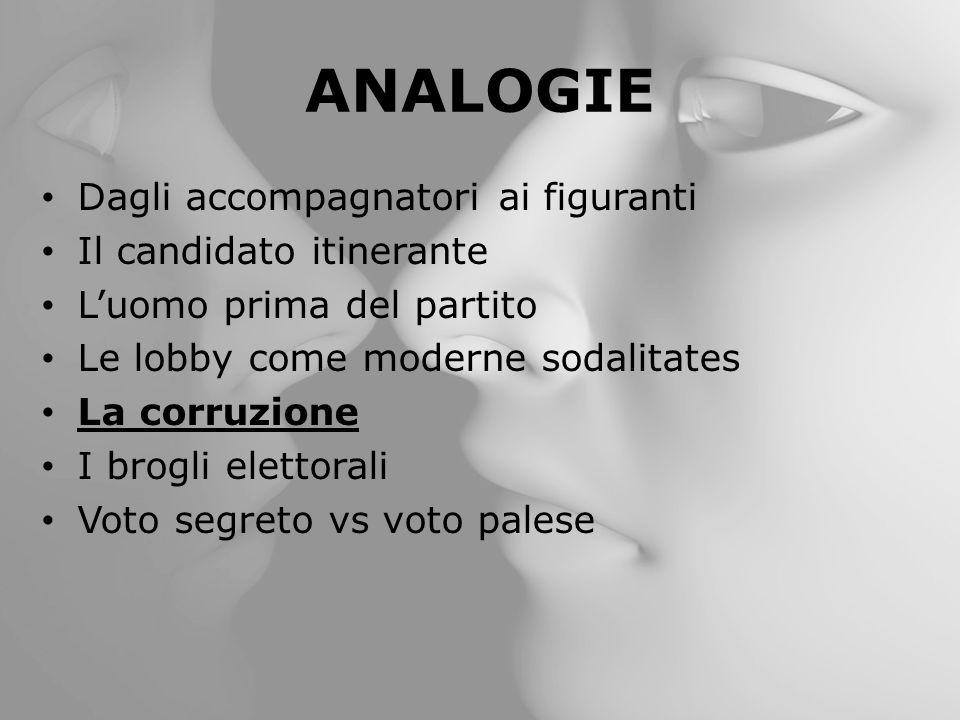 ANALOGIE Dagli accompagnatori ai figuranti Il candidato itinerante