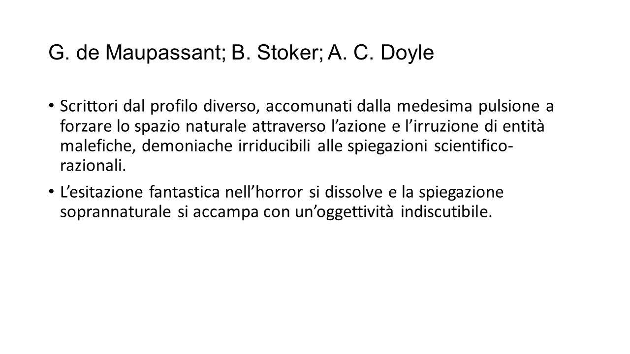 G. de Maupassant; B. Stoker; A. C. Doyle