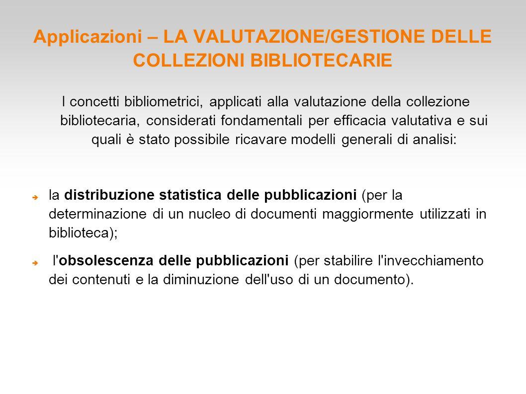 Applicazioni – LA VALUTAZIONE/GESTIONE DELLE COLLEZIONI BIBLIOTECARIE