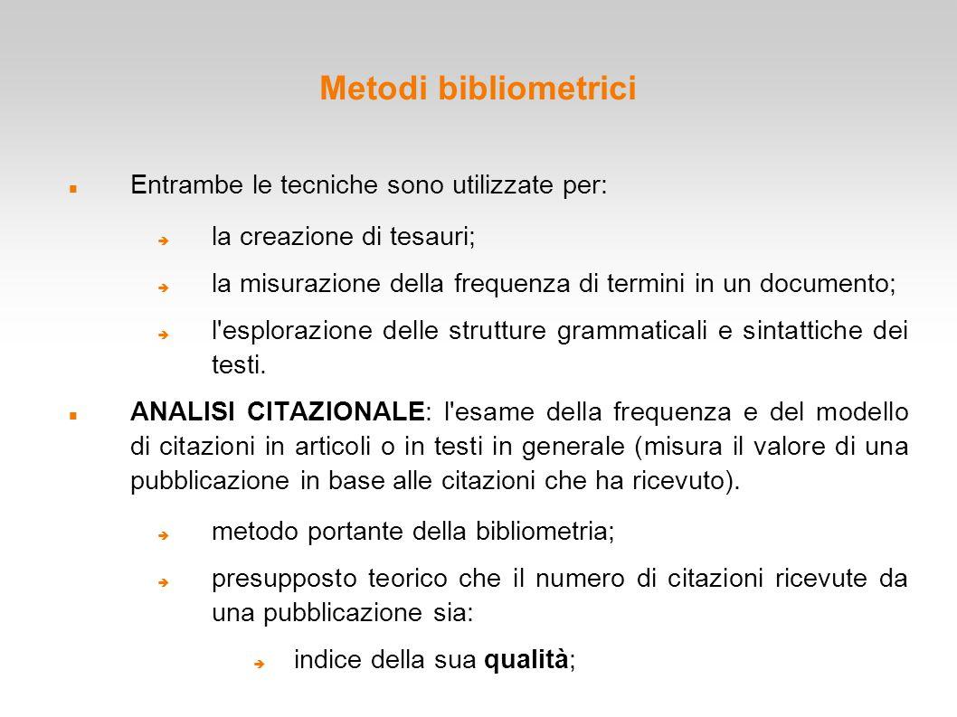 Metodi bibliometrici Entrambe le tecniche sono utilizzate per:
