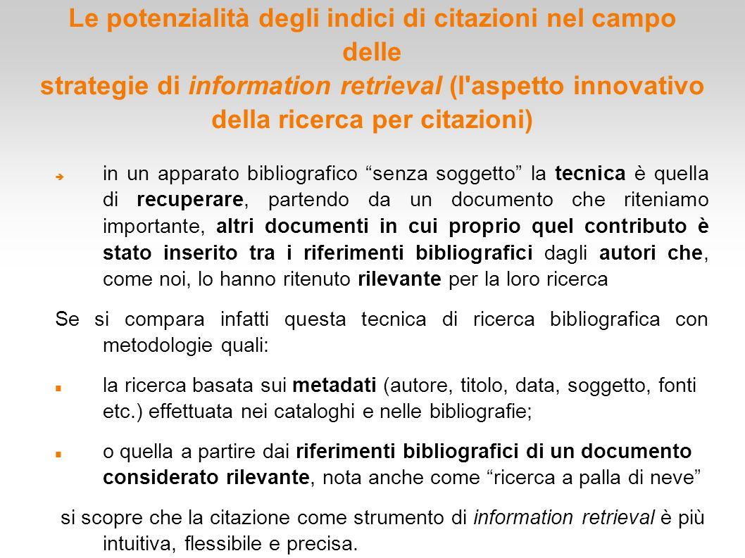 Le potenzialità degli indici di citazioni nel campo delle strategie di information retrieval (l aspetto innovativo della ricerca per citazioni)