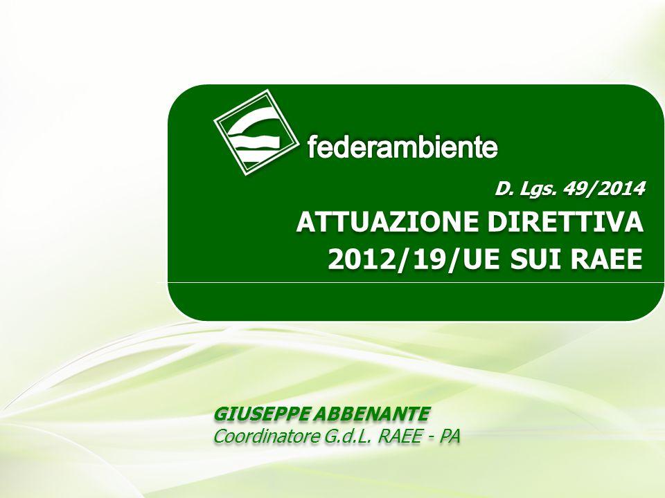 federambiente ATTUAZIONE DIRETTIVA 2012/19/UE SUI RAEE D. Lgs. 49/2014