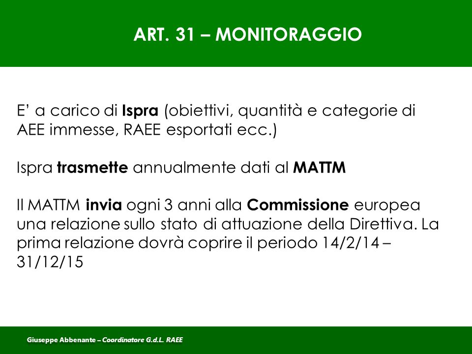 ART. 31 – MONITORAGGIO E' a carico di Ispra (obiettivi, quantità e categorie di AEE immesse, RAEE esportati ecc.)