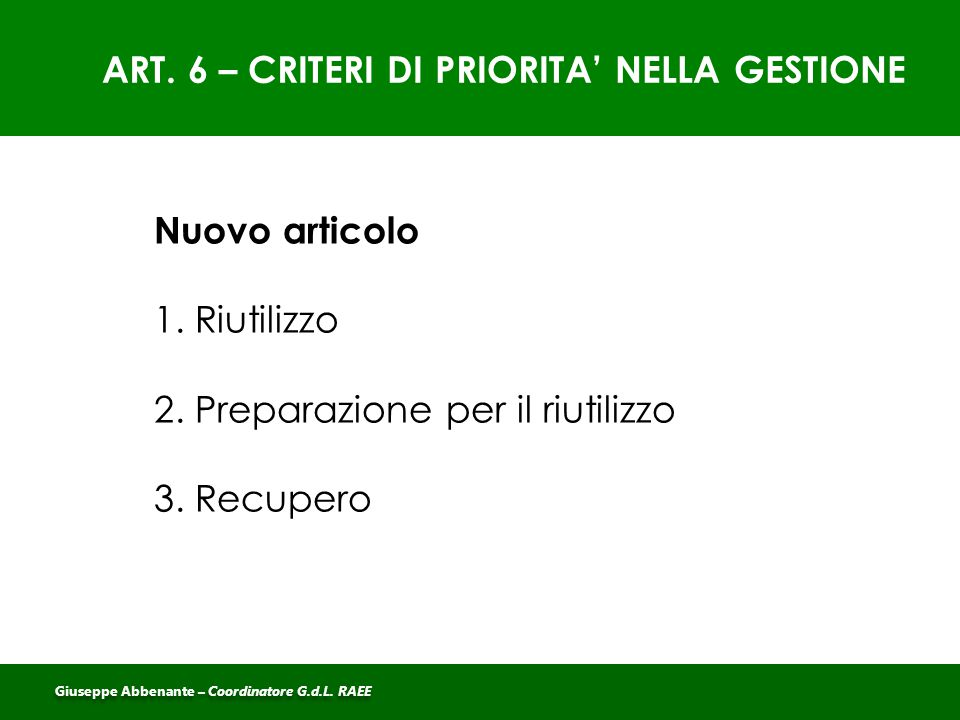 ART. 6 – CRITERI DI PRIORITA' NELLA GESTIONE