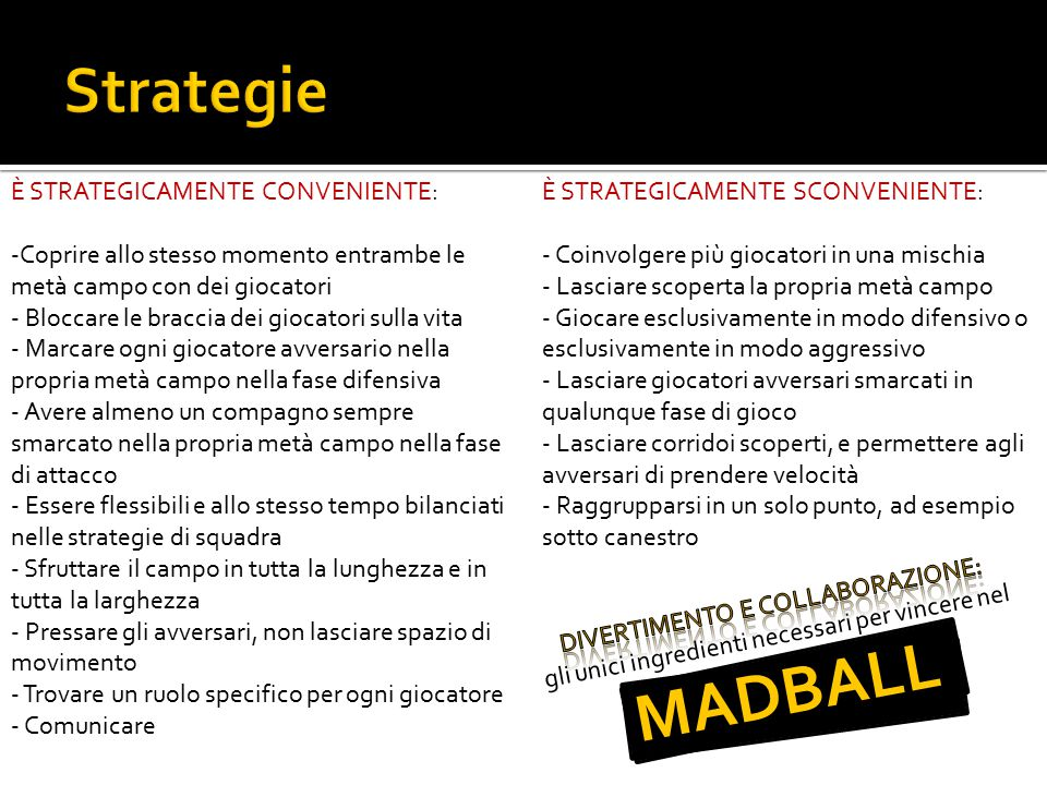 MADBALL Strategie È STRATEGICAMENTE CONVENIENTE: