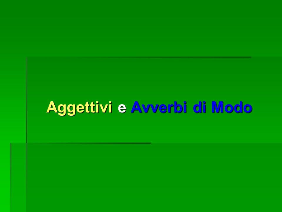 Aggettivi e Avverbi di Modo