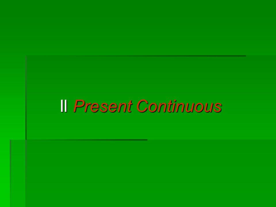 Il Present Continuous