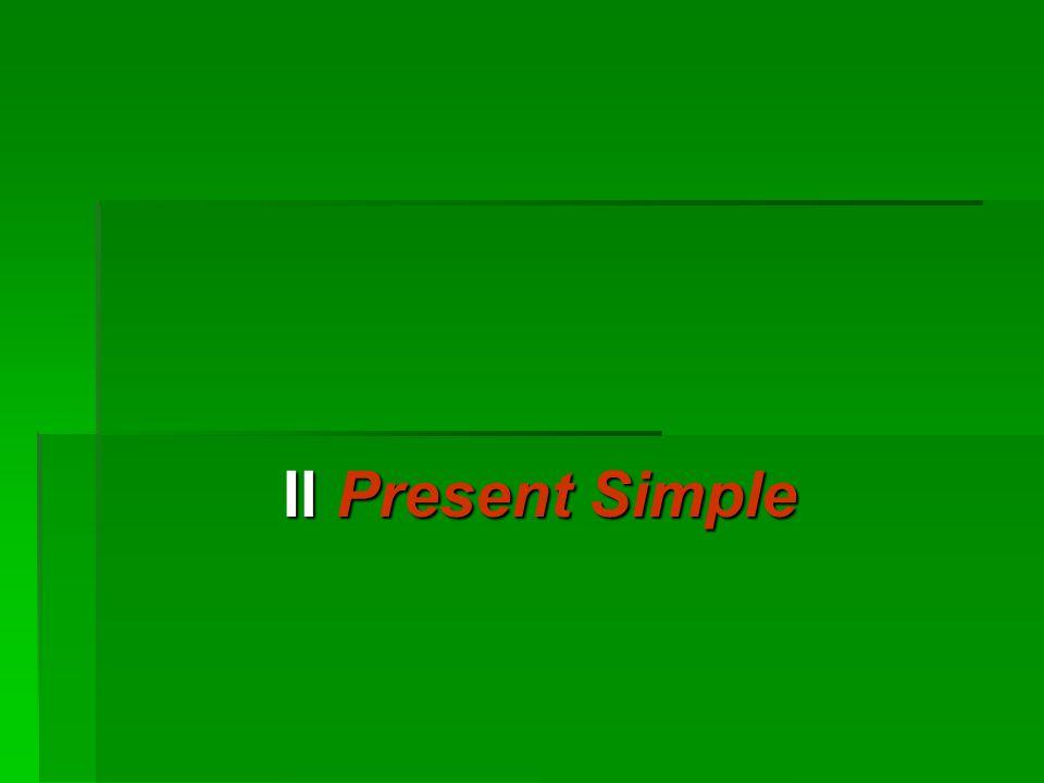 Il Present Simple