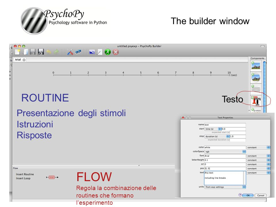 FLOW ROUTINE The builder window Testo Presentazione degli stimoli