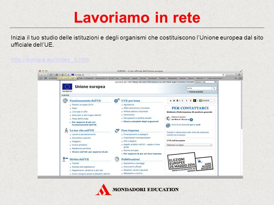Lavoriamo in rete Inizia il tuo studio delle istituzioni e degli organismi che costituiscono l'Unione europea dal sito ufficiale dell'UE.