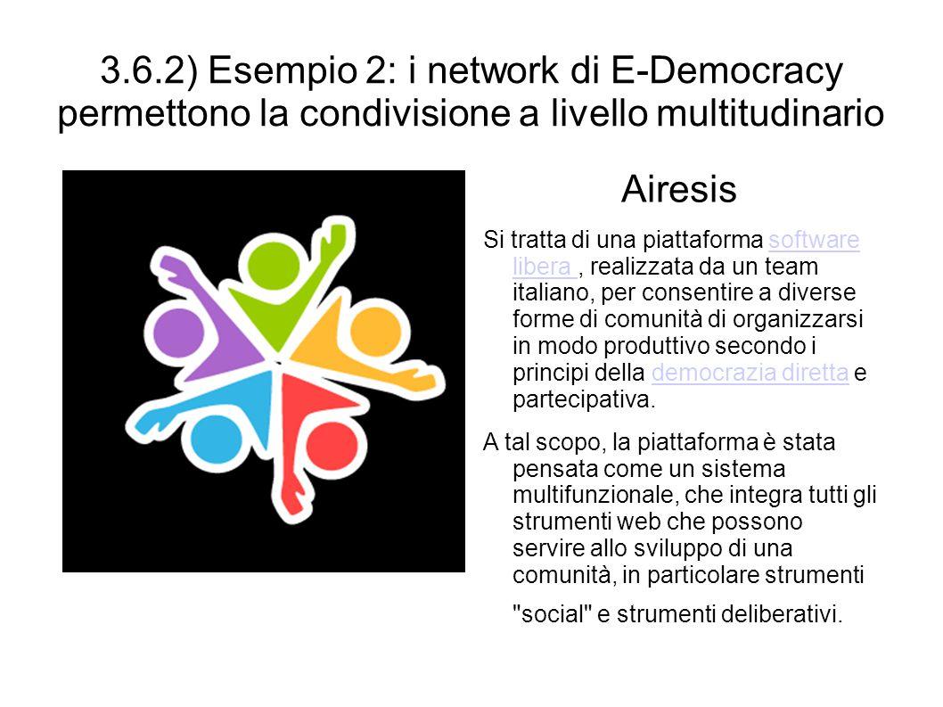 3.6.2) Esempio 2: i network di E-Democracy permettono la condivisione a livello multitudinario