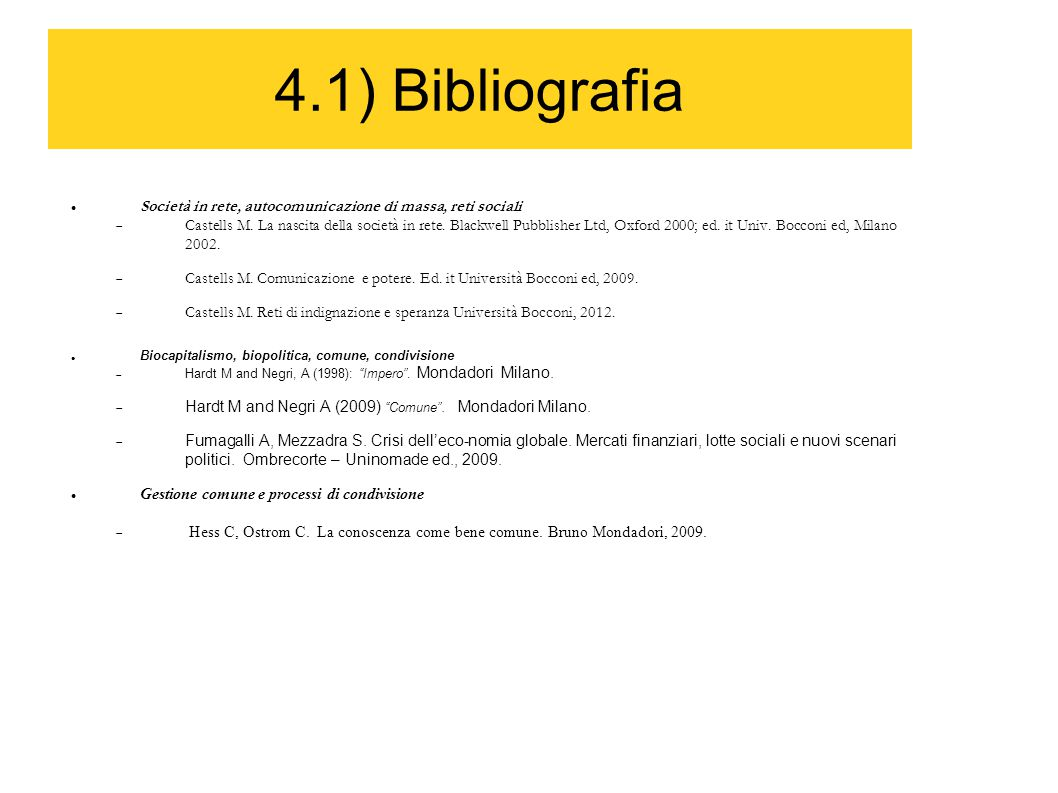 4.1) Bibliografia Società in rete, autocomunicazione di massa, reti sociali.