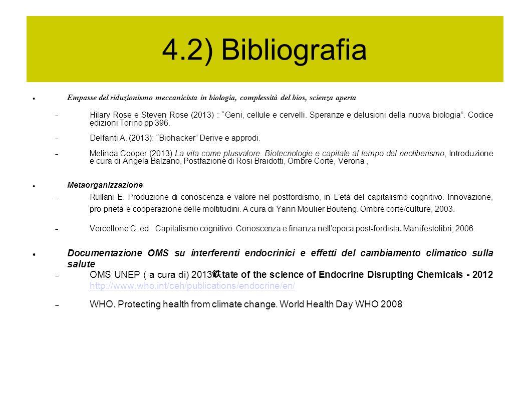 4.2) Bibliografia Empasse del riduzionismo meccanicista in biologia, complessità del bios, scienza aperta.