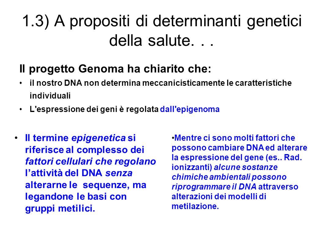 1.3) A propositi di determinanti genetici della salute. . .