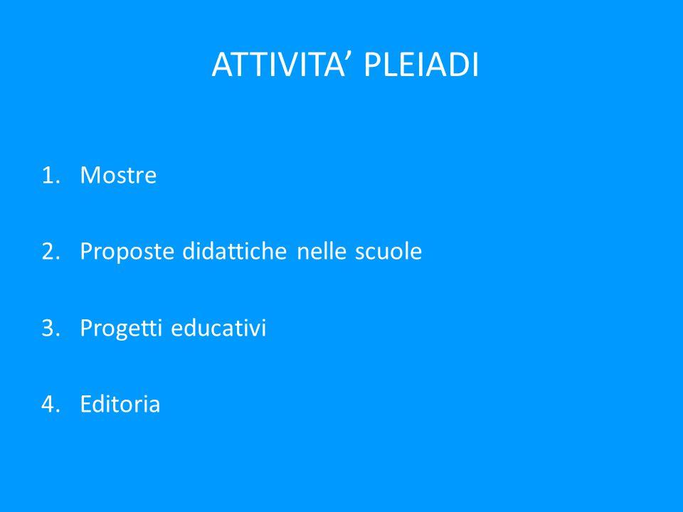 ATTIVITA' PLEIADI Mostre Proposte didattiche nelle scuole