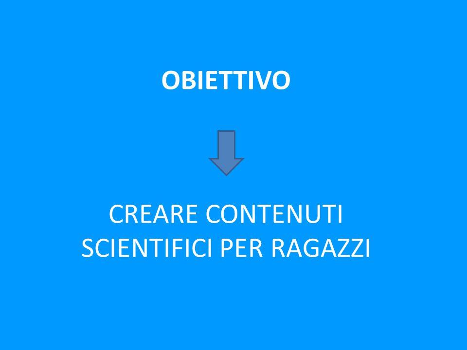 CREARE CONTENUTI SCIENTIFICI PER RAGAZZI