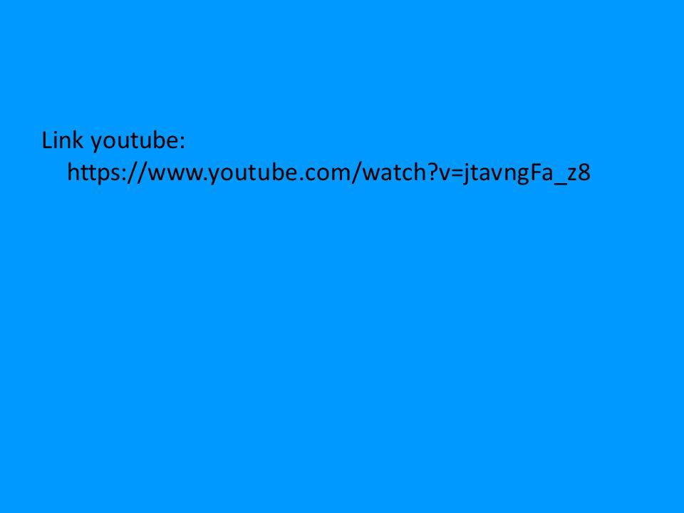 Link youtube: https://www.youtube.com/watch v=jtavngFa_z8