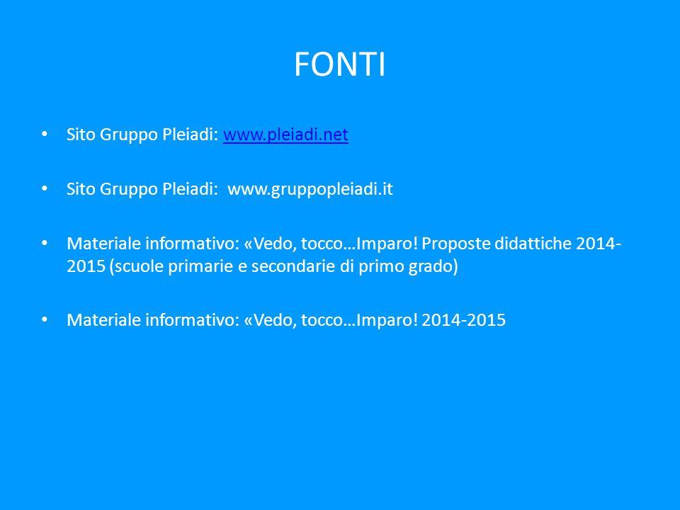FONTI Sito Gruppo Pleiadi: www.pleiadi.net