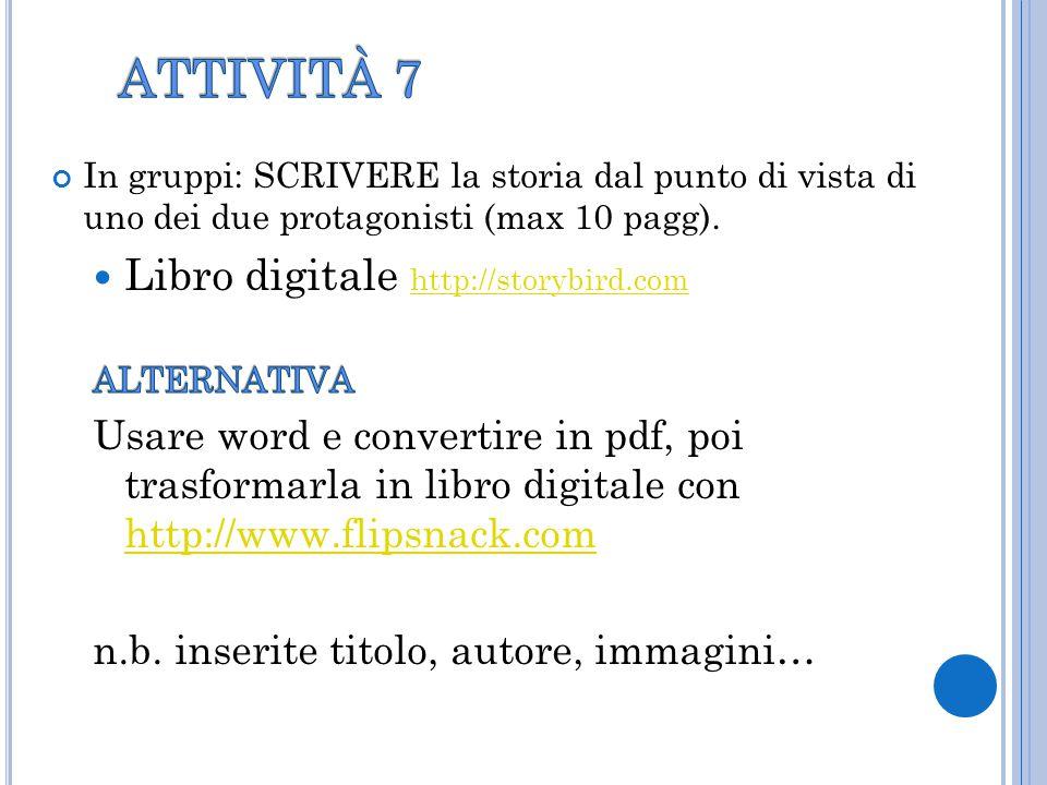 ATTIVITÀ 7 Libro digitale http://storybird.com