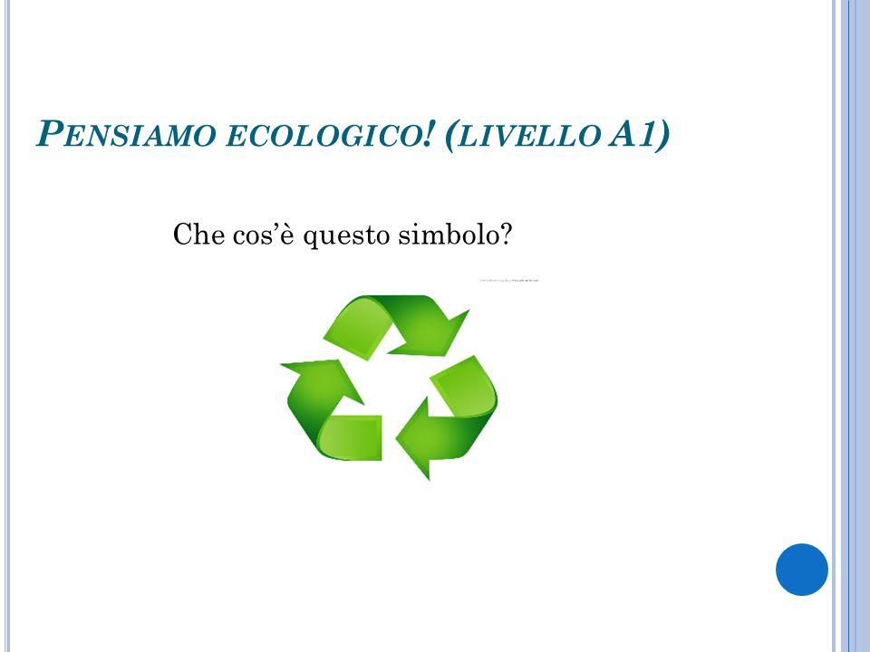 Pensiamo ecologico! (livello A1)