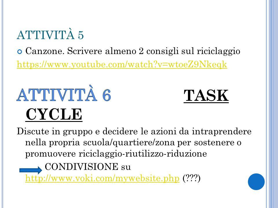 ATTIVITÀ 6 TASK CYCLE ATTIVITÀ 5