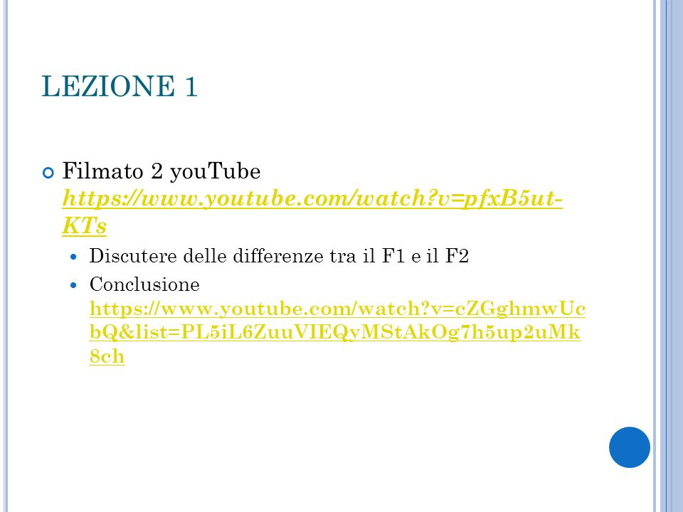 LEZIONE 1 Filmato 2 youTube https://www.youtube.com/watch v=pfxB5ut- KTs. Discutere delle differenze tra il F1 e il F2.