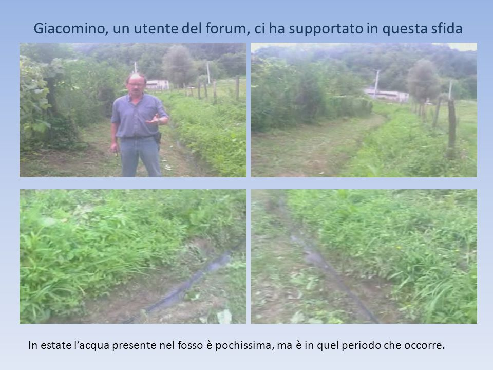 Giacomino, un utente del forum, ci ha supportato in questa sfida