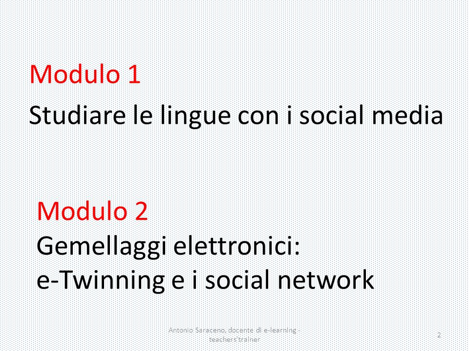 Modulo 2 Gemellaggi elettronici: e-Twinning e i social network
