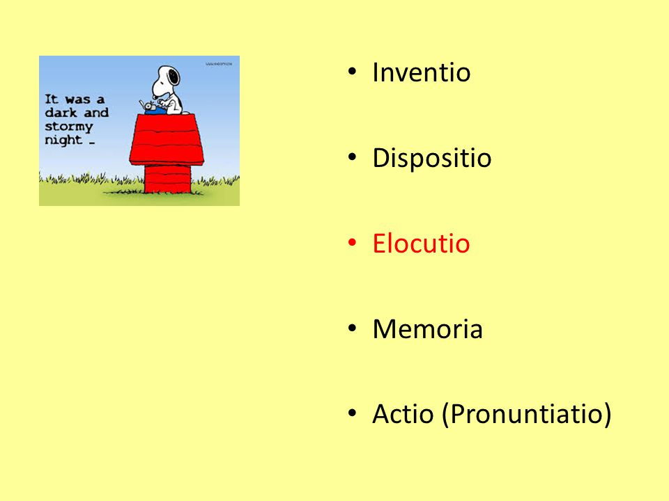 Inventio Dispositio Elocutio Memoria Actio (Pronuntiatio)