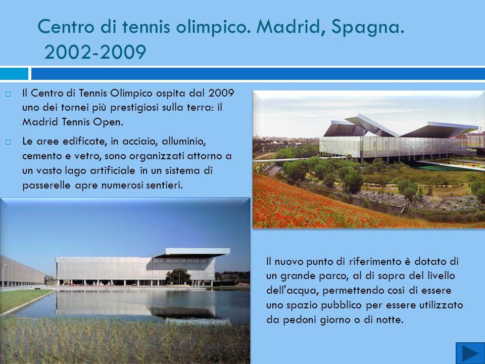 Centro di tennis olimpico. Madrid, Spagna. 2002-2009