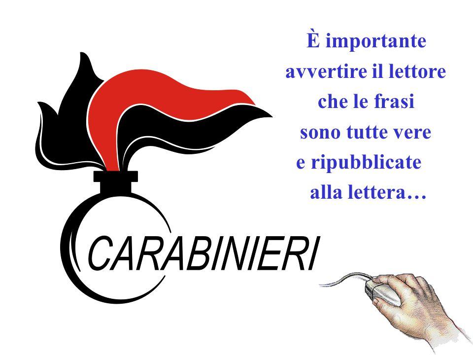 È importante avvertire il lettore che le frasi sono tutte vere e ripubblicate alla lettera…
