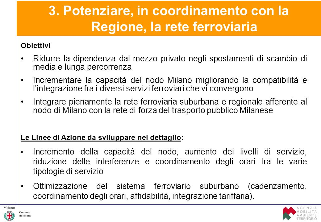 3. Potenziare, in coordinamento con la Regione, la rete ferroviaria