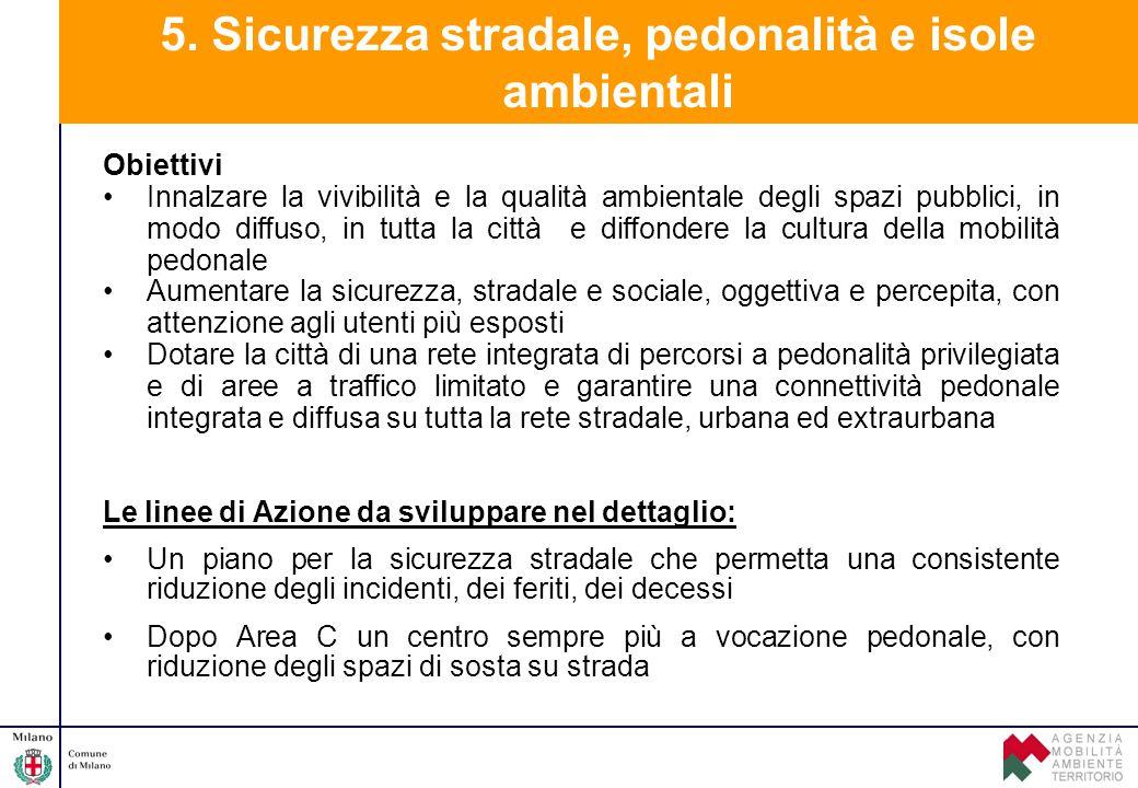 5. Sicurezza stradale, pedonalità e isole ambientali