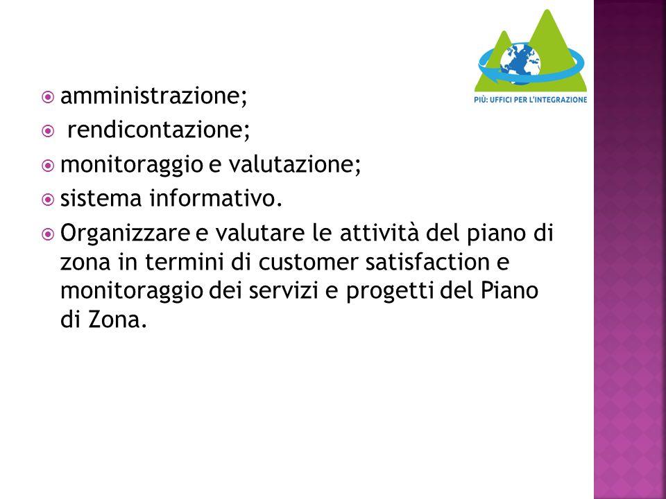 amministrazione; rendicontazione; monitoraggio e valutazione; sistema informativo.