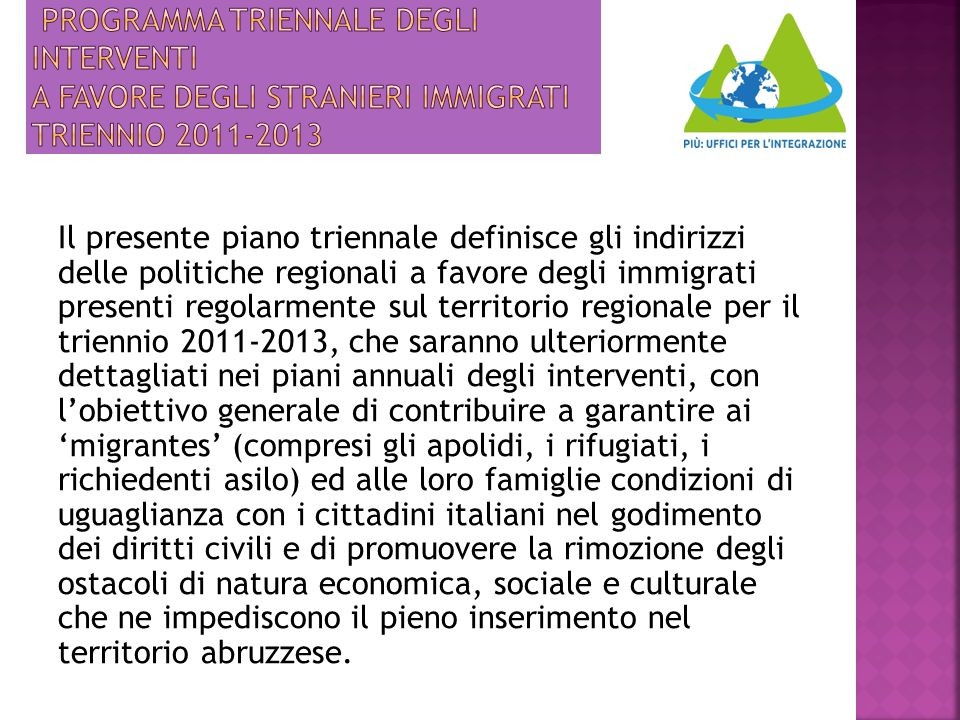 PROGRAMMA TRIENNALE DEGLI INTERVENTI A FAVORE DEGLI STRANIERI IMMIGRATI TRIENNIO 2011-2013