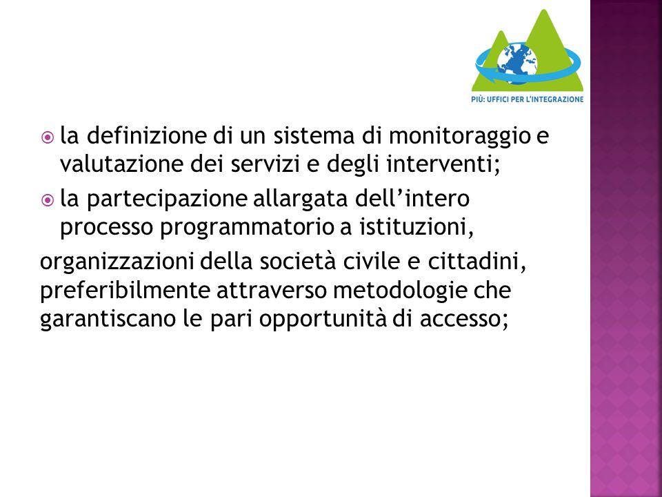 la definizione di un sistema di monitoraggio e valutazione dei servizi e degli interventi;