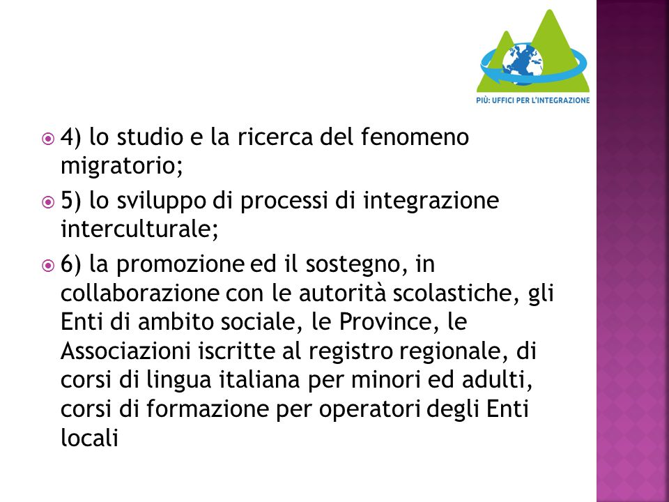4) lo studio e la ricerca del fenomeno migratorio;