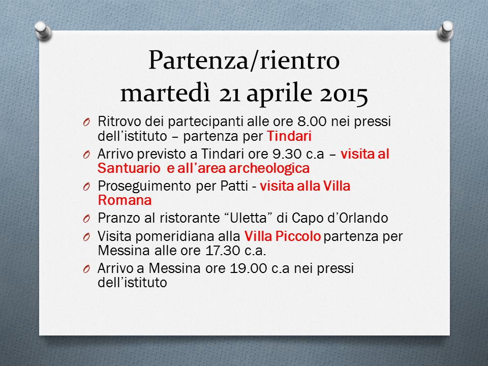 Partenza/rientro martedì 21 aprile 2015