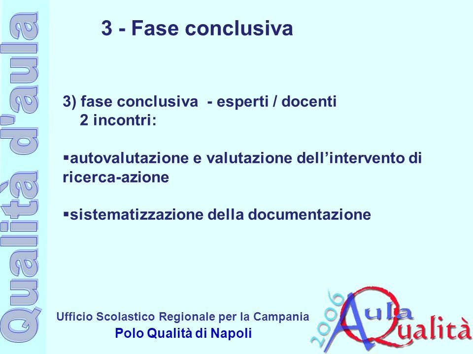 3 - Fase conclusiva 3) fase conclusiva - esperti / docenti 2 incontri: