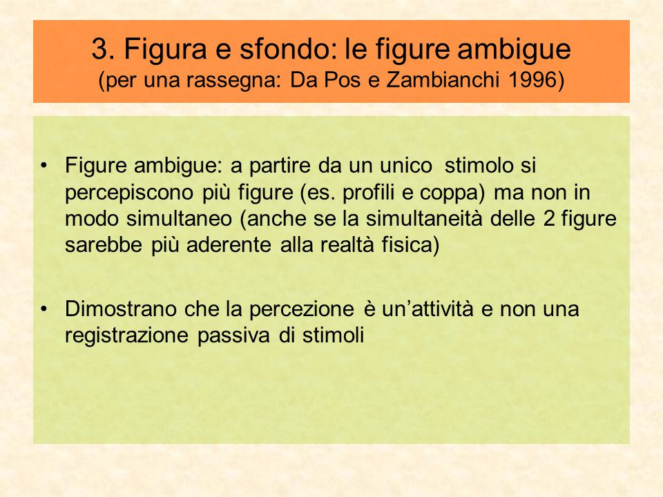 3. Figura e sfondo: le figure ambigue (per una rassegna: Da Pos e Zambianchi 1996)