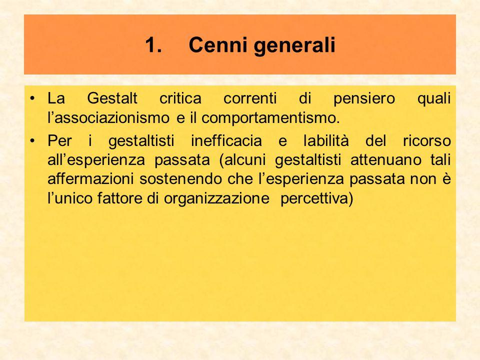 Cenni generali La Gestalt critica correnti di pensiero quali l'associazionismo e il comportamentismo.