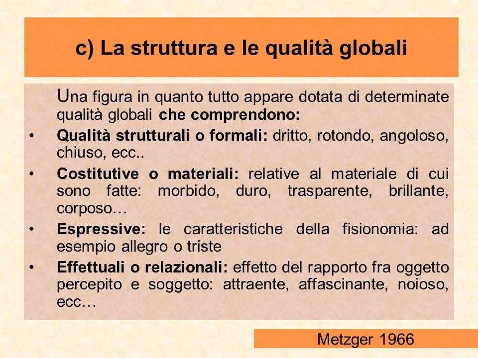 c) La struttura e le qualità globali