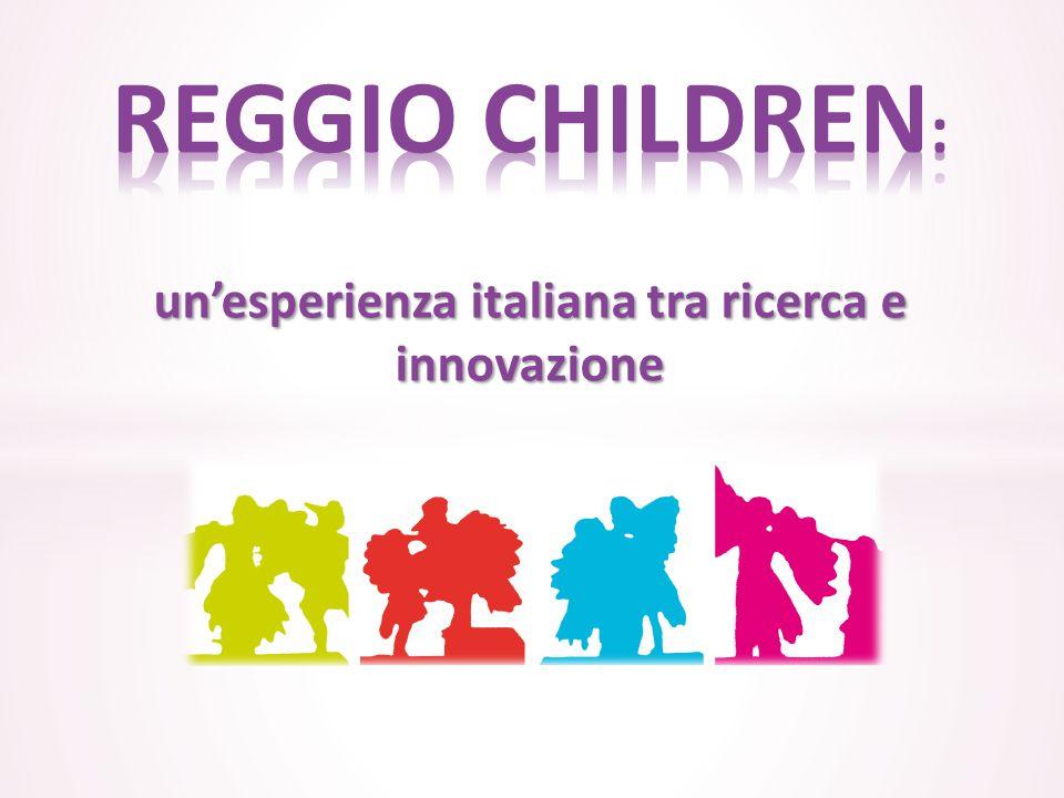 REGGIO CHILDREN: un'esperienza italiana tra ricerca e innovazione