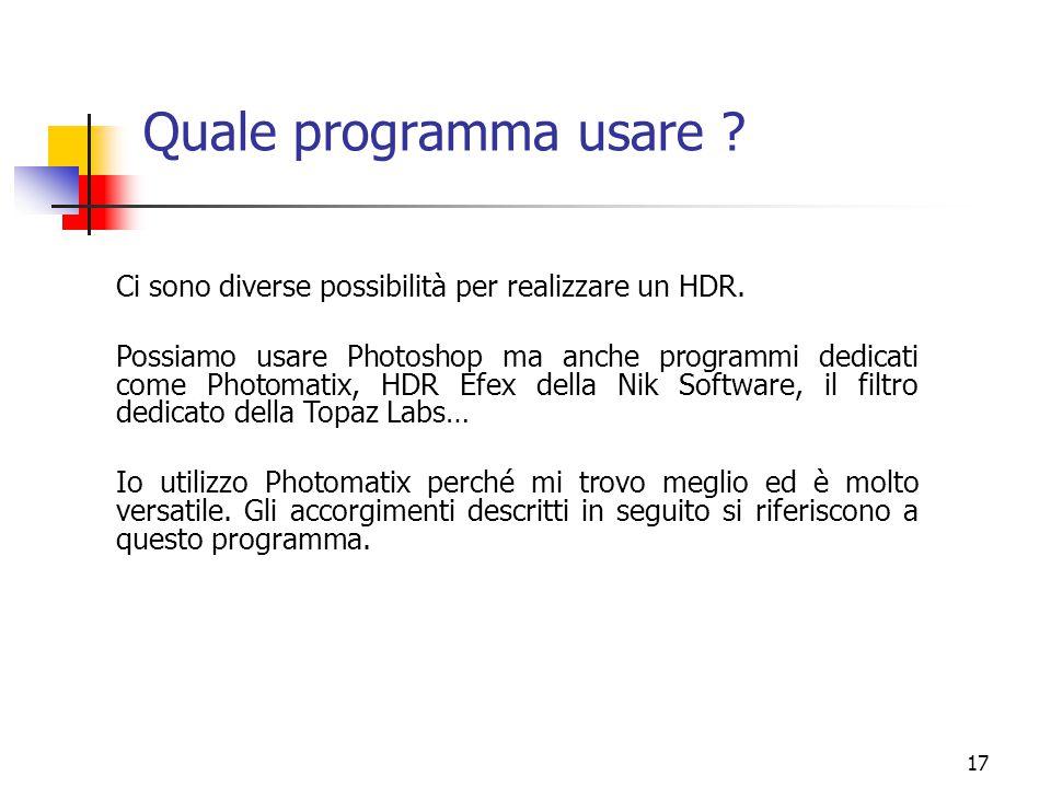 Quale programma usare Ci sono diverse possibilità per realizzare un HDR.