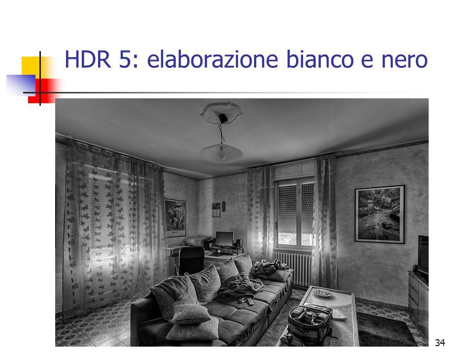 HDR 5: elaborazione bianco e nero