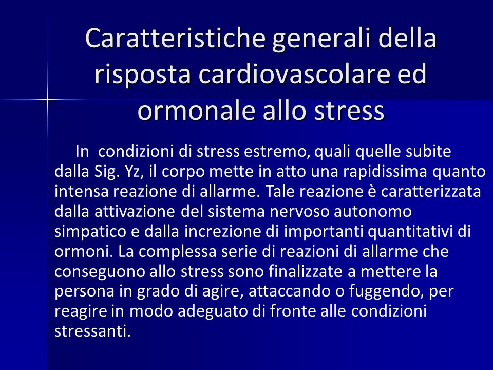 Caratteristiche generali della risposta cardiovascolare ed ormonale allo stress