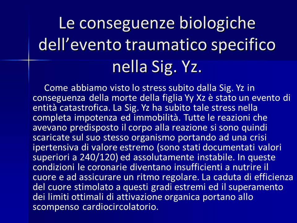 Le conseguenze biologiche dell'evento traumatico specifico nella Sig