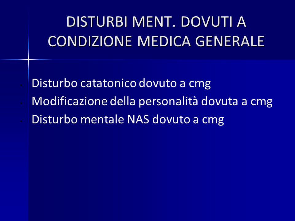DISTURBI MENT. DOVUTI A CONDIZIONE MEDICA GENERALE